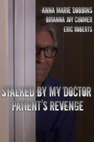 Stalked By My Doctor Patient's Revenge (2018) [WEBRip] [720p]