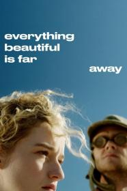 Everything Beautiful Is Far Away (2017) [WEBRip] (1080p)