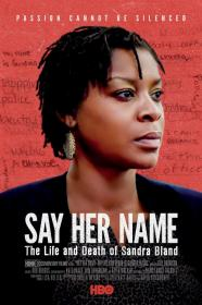 Say Her Name The Life And Death Of Sandra Bland (2018) [WEBRip] [720p]