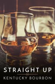 Straight Up Kentucky Bourbon (2018) [WEBRip] [720p]