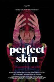 Perfect Skin (2018) [WEBRip] (1080p)