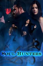 Soul Hunters (2019) [WEBRip] [720p]