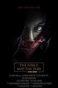 Star Wars The Force And The Fury (2017) [WEBRip] [720p]
